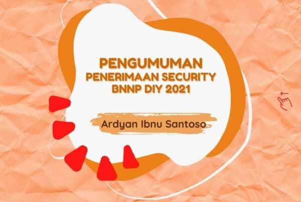 Hasil Seleksi Akhir Security BNNP DIY 2021